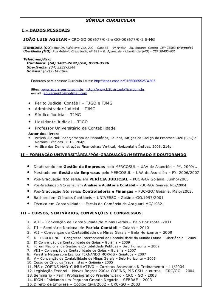 SÚMULA CURRICULARI – DADOS PESSOAIS JOÃO LUIS AGUIAR - CRC-GO 008677/0-2 e GO-008677/0-2 S-MG ITUMBIARA (GO): Rua Dr. Vald...