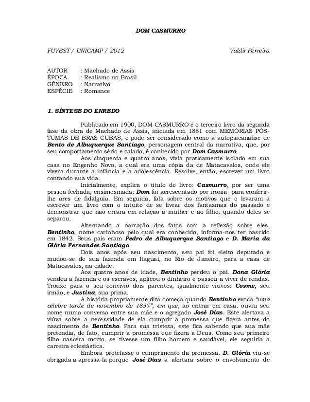 DOM CASMURRO  FUVEST / UNICAMP / 2012  AUTOR ÉPOCA GÊNERO ESPÉCIE  : : : :  Valdir Ferreira  Machado de Assis Realismo no ...