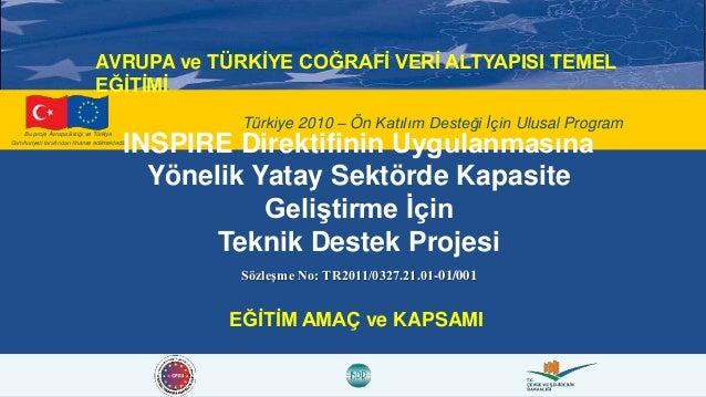 Bu proje Avrupa Birliği ve Türkiye Cumhuriyeti tarafından finanse edilmektedir. Türkiye 2010 – Ön Katılım Desteği İçin Ulu...