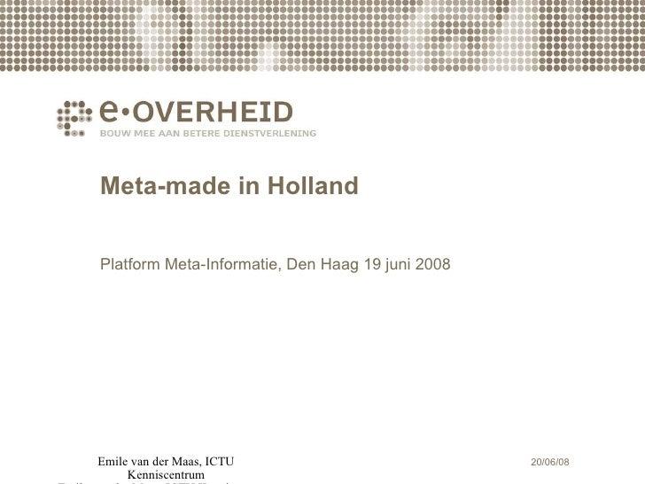 Meta-made in Holland Platform Meta-Informatie, Den Haag 19 juni 2008