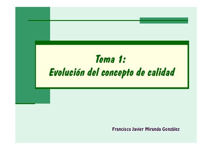 Tema 1:Evolución del concepto de calidad                Francisco Javier Miranda González