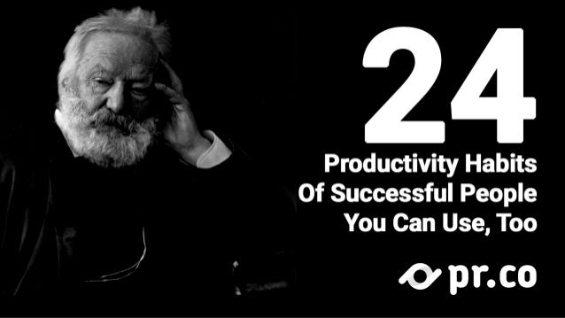 24   Productivity Habits Of Successful People You Can Use,  Too  0pr. co