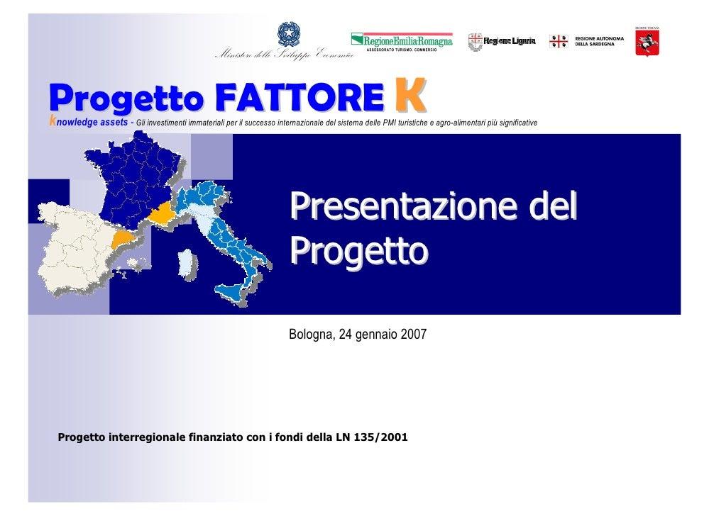 Ministero dello Sviluppo Economico   Progetto FATTORE K k nowledge assets - Gli investimenti immateriali per il successo i...