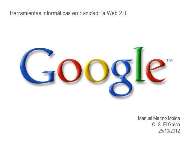 Herramientas informáticas en Sanidad: la Web 2.0                                                   Manuel Merino Moína    ...