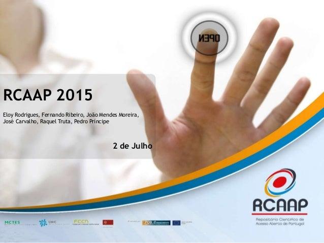 RCAAP 2015 Eloy Rodrigues, Fernando Ribeiro, João Mendes Moreira, José Carvalho, Raquel Truta, Pedro Príncipe 2 de Julho