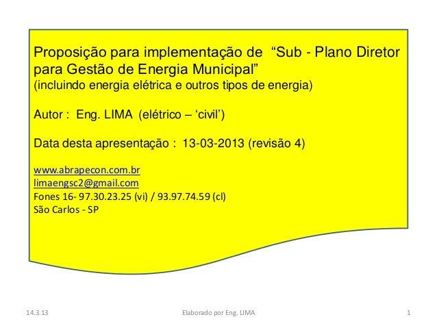 """Proposição para implementação de """"Sub - Plano Diretor  para Gestão de Energia Municipal""""  (incluindo energia elétrica e ou..."""