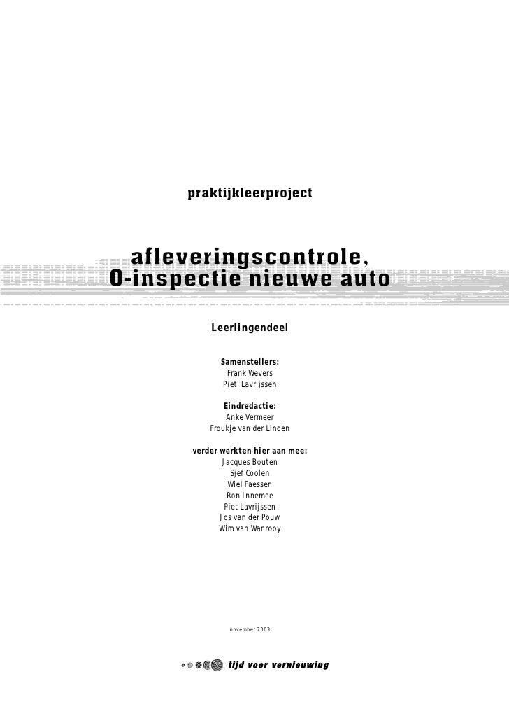 praktijkleerproject       afleveringscontrole, 0-inspectie nieuwe auto            Leerlingendeel               Samenstelle...