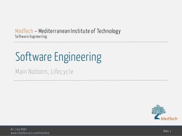 MedTech Software Engineering Main Notions, Lifecycle Dr. Lilia SFAXI www.liliasfaxi.wix.com/liliasfaxi Slide 1 MedTech – M...