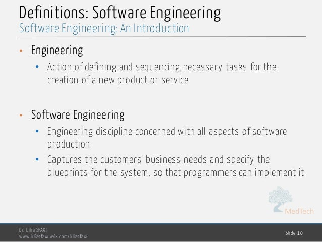 MedTech Definitions: Software Engineering • Engineering • Action of defining and sequencing necessary tasks for the creati...