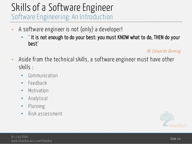"""MedTech Skills of a Software Engineer • A software engineer is not (only) a developer! • """" It is not enough to do your bes..."""
