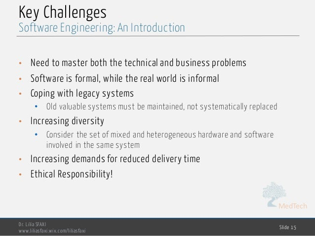 MedTech Key Challenges • Need to master both the technical and business problems • Software is formal, while the real worl...