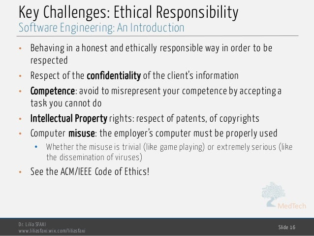 MedTech Key Challenges: Ethical Responsibility • Behaving in a honest and ethically responsible way in order to be respect...