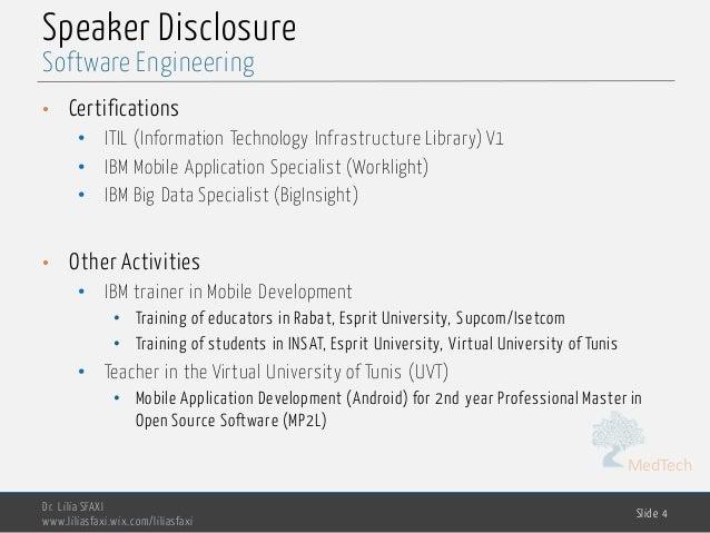 MedTech Speaker Disclosure • Certifications • ITIL (Information Technology Infrastructure Library) V1 • IBM Mobile Applica...