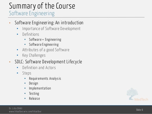MedTech Summary of the Course • Software Engineering: An introduction • Importance of Software Development • Definitions •...