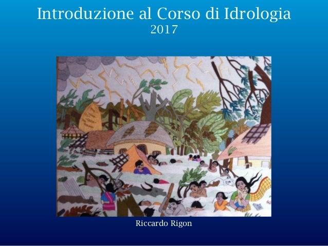 Riccardo Rigon IlSole,F.Lelong,2008,ValdiSella Introduzione al Corso di Idrologia 2017