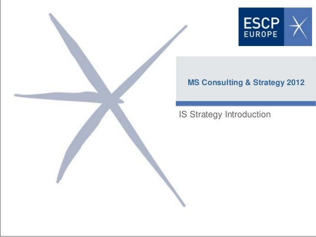 MS Consulting & Strategy 2012                   IS Strategy IntroductionFecha   Profesor                                  ...