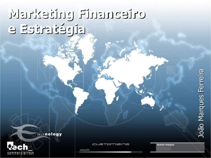 concept Marketing Financeiro e Estratégia João Marques Ferreira