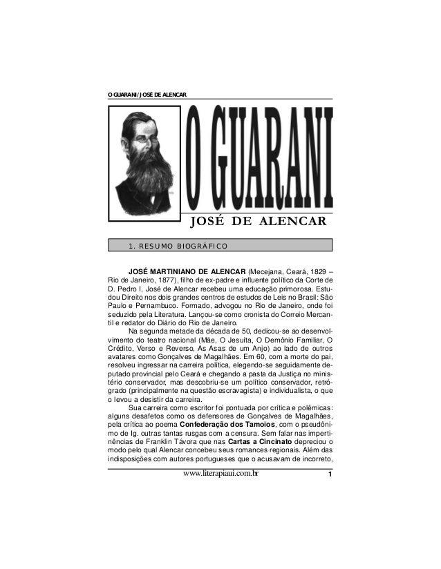 O GUARANI / JOSÉ DE ALENCAR  1. RESUMO BIOGRÁFICO  JOSÉ MARTINIANO DE ALENCAR (Mecejana, Ceará, 1829 – Rio de Janeiro, 187...