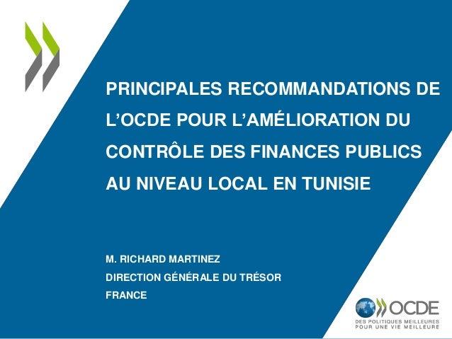 PRINCIPALES RECOMMANDATIONS DE L'OCDE POUR L'AMÉLIORATION DU CONTRÔLE DES FINANCES PUBLICS AU NIVEAU LOCAL EN TUNISIE M. R...
