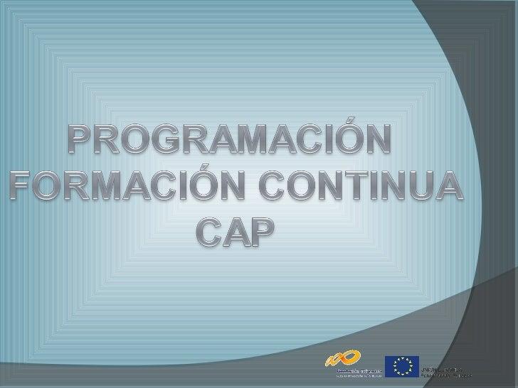 CERTIFICADO DE APTITUD         PROFESIONAL             CAP   FORMACIÓN CONTINUA     1.   CONDUCCIÓN RACIONAL BASADA EN LA...