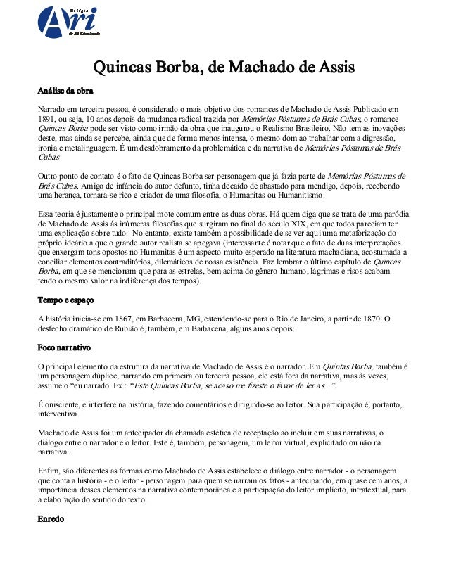 QuincasBor ba,deMachadodeAssis Análisedaobra Narradoemterceirapessoa,éconsideradoomaisobjetivodosromanc...