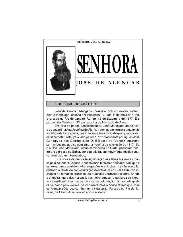 SENHORA, José de Alencar  1. RESUMO BIOGRÁFICO: José de Alencar, advogado, jornalista, político, orador, romancista e teat...