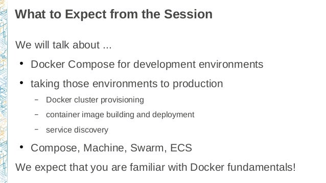 From development environments to production deployments with Docker, Compose, Machine, Swarm, and ECS CLI (AWS re:invent 2015) Slide 2