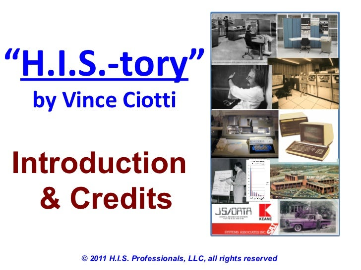 """H.I.S.-tory"" by Vince CiottiIntroduction  & Credits      © 2011 H.I.S. Professionals, LLC, all rights reserved"