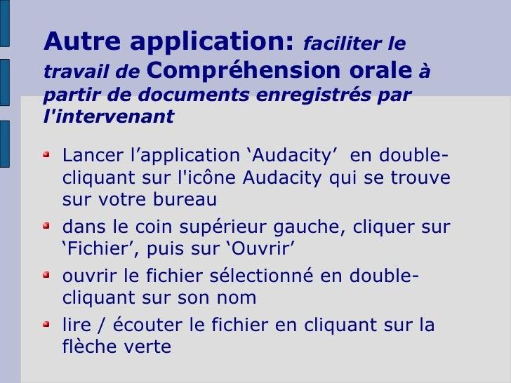 Autre application:  faciliter le travail de  Compréhension orale   à partir de documents enregistrés par l'intervenant <ul...