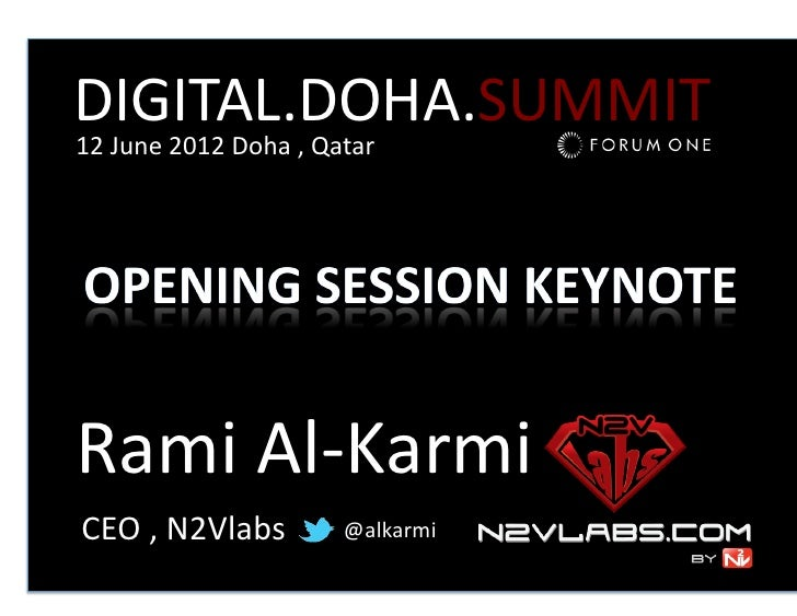 DIGITAL.DOHA.SUMMIT	                                         	  12	  June	  2012	  Doha	  ,	  QatarRami	  Al-­‐Karmi	  CEO...