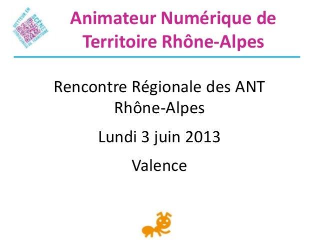 ANT Rhône-Alpes  - 00-Programme des Rencontres Régionales ANT Rhône-Alpes 2013