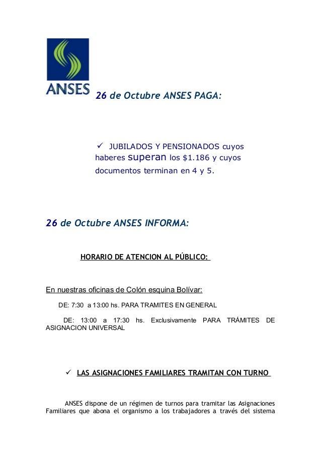 26 de Octubre ANSES PAGA:  JUBILADOS Y PENSIONADOS cuyos haberes superan los $1.186 y cuyos documentos terminan en 4 y 5....