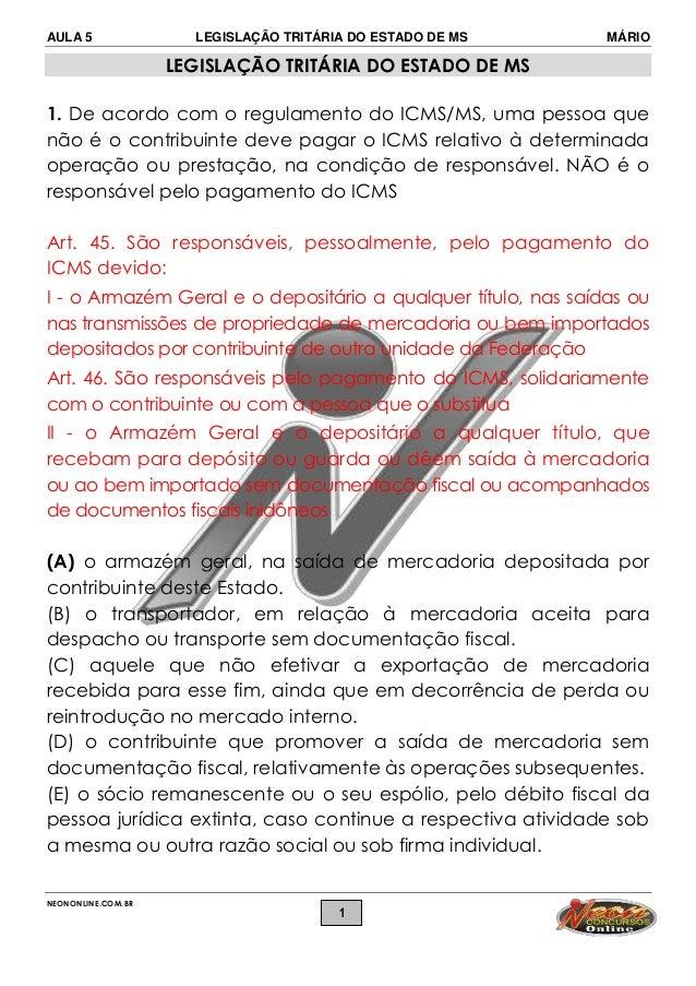 AULA 5 LEGISLAÇÃO TRITÁRIA DO ESTADO DE MS MÁRIO NEONONLINE.COM.BR 1 LEGISLAÇÃO TRITÁRIA DO ESTADO DE MS 1. De acordo com ...