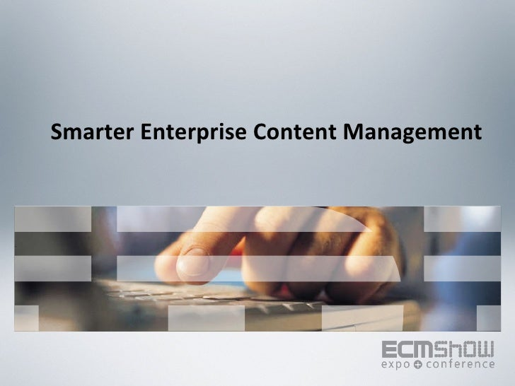 Smarter Enterprise Content Management