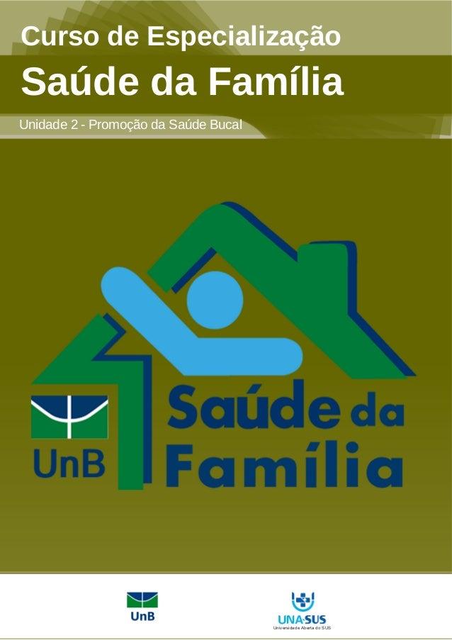 Curso de Especialização - Saúde da Família Módulo 5 - Promoção da Saúde Bucal Curso de Especialização Saúde da Família Uni...