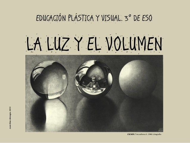 LUZ Y VOLUMEN. Educación Plástica y Visual 3º ESO