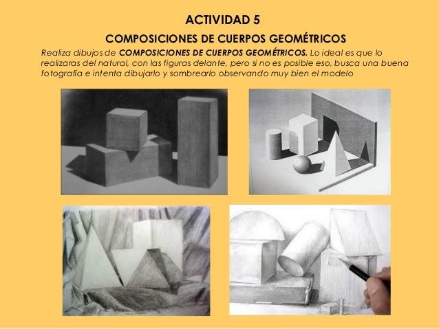 ACTIVIDAD 5 COMPOSICIONES DE CUERPOS GEOMÉTRICOS Realiza dibujos de COMPOSICIONES DE CUERPOS GEOMÉTRICOS. Lo ideal es que ...