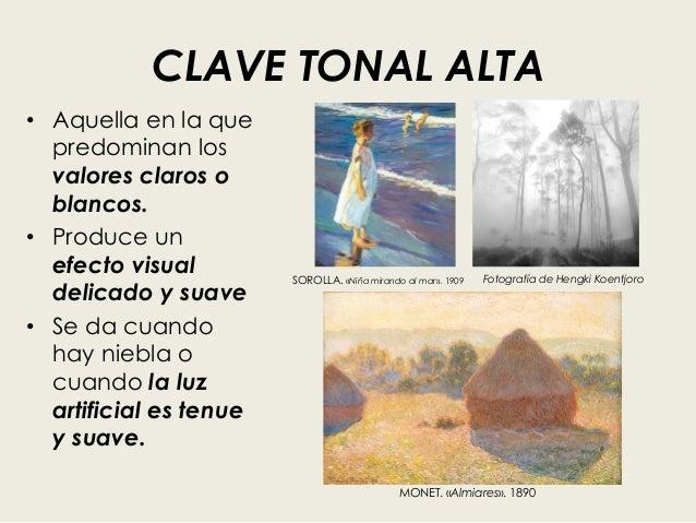 CLAVE TONAL ALTA • Aquella en la que predominan los valores claros o blancos. • Produce un efecto visual delicado y suave ...