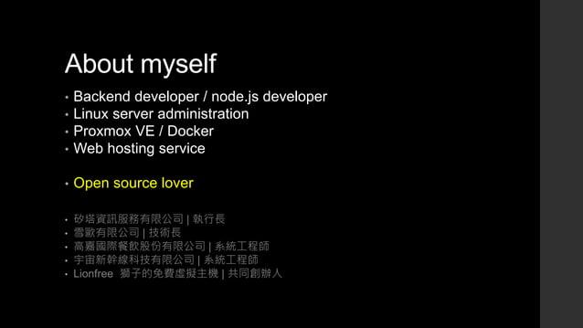 About myself • Backend developer / node.js developer • Linux server administration • Proxmox VE / Docker • Web hosting ser...