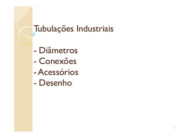 Tubulações Industriais- Diâmetros- Conexões- Acessórios- Desenho1