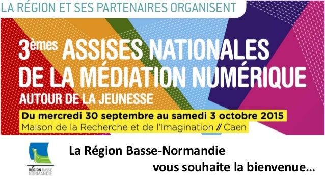 La Région Basse-Normandie vous souhaite la bienvenue…