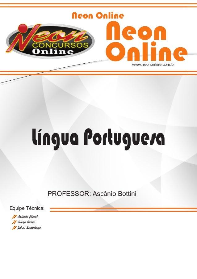 Neon Online  Neon  Online  www.neononline.com.br  Língua Portuguesa  Equipe Técnica:  Arlindo Pionti  Diego Bueno  Johni S...