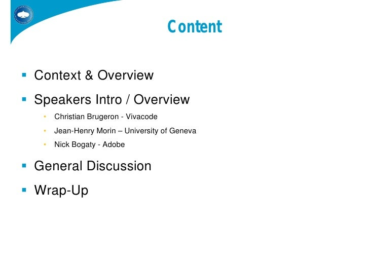 Content  Context & Overview Speakers Intro / Overview  •   Christian Brugeron - Vivacode  •   Jean-Henry Morin – Universit...