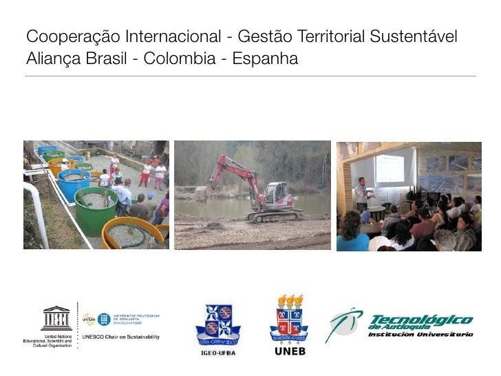 Cooperação Internacional - Gestão Territorial SustentávelAliança Brasil - Colombia - Espanha