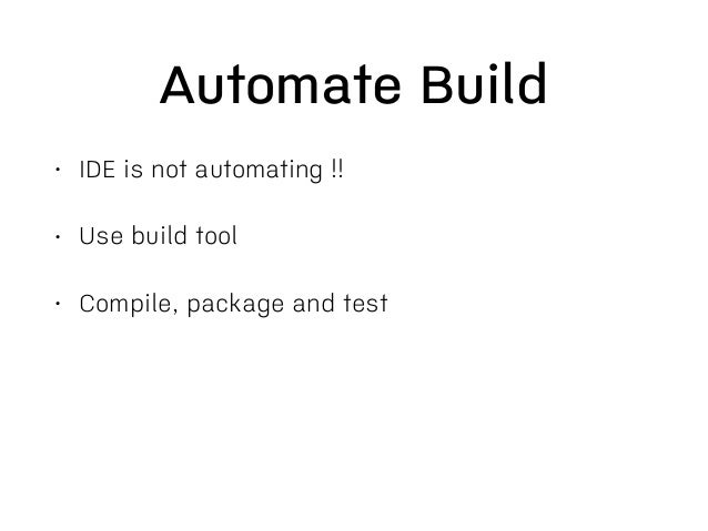 Self-testing Build • Responsible persons should be notified when anything fails • Test web in more browser