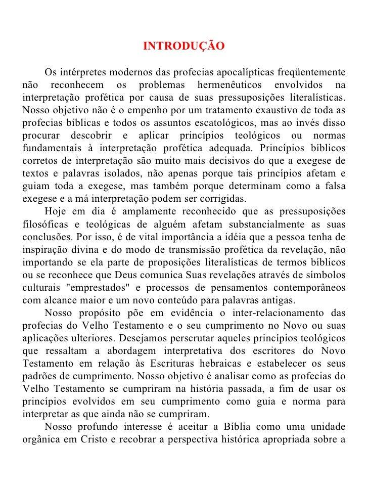 INTRODUÇÃO     Os intérpretes modernos das profecias apocalípticas freqüentementenão reconhecem os problemas hermenêuticos...