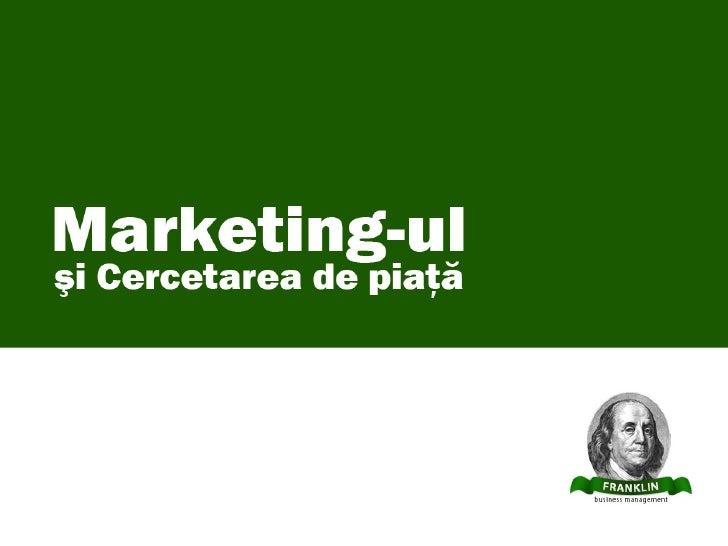Brief-ul     1. Care sunt problemele de bază ale marketing-ului?  2. Cum poate ajuta cercetarea la adoptarea deciziilor   ...