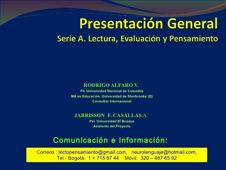 RODRIGO ALFARO V.  Fil. Universidad Nacional de Colombia MA en Educación. Universidad de Sherbrooke (Q) Consultor Internac...