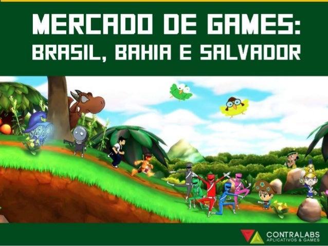 Mercado de Games - Brasil, Bahia e Salvador