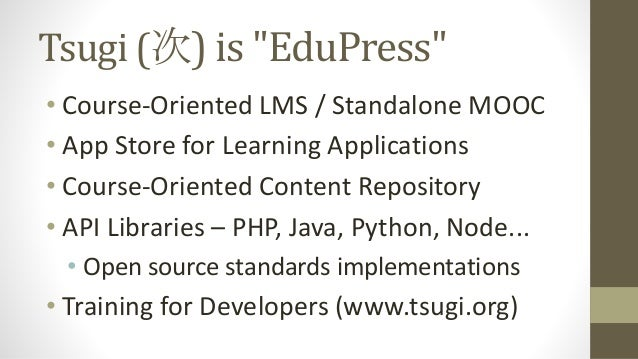 Use Cases • Campus IT Staff – App Store with locally owned data • Instructional Designers – Can focus programmers on build...